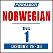 Pimsleur Norwegian Level 1 Lessons 26-30: Learn to Speak and Understand Norwegian with Pimsleur Language Programs |  Pimsleur