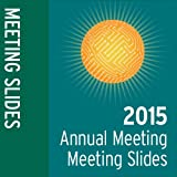 Meeting Slides: 2015 Annual Meeting