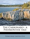 img - for The Carbonaro: a Piedmontese tale book / textbook / text book