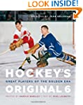 Hockey's Original 6: Great Players of...