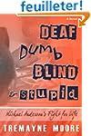Deaf, Dumb, Blind & Stupid: Michael A...