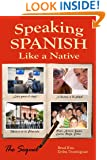 Speaking Spanish Like a Native: The Sequel