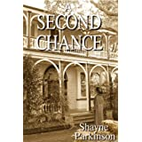 A Second Chance (Promises to Keep)by Shayne Parkinson
