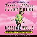Little Altars Everywhere (       UNABRIDGED) by Rebecca Wells Narrated by Judith Ivey