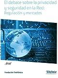 El debate sobre la privacidad y seguridad en la Red: Regulación y mercados (Cuadernos Fundación Telefónica nº 36)