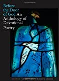 Before the Door of God: An Anthology of Devotional Poetry by Hopler, Jay, Johnson, Kimberly (2013) Hardcover