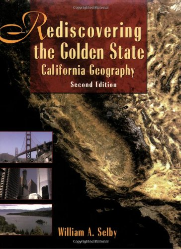 Rediscovering the Golden State: California Geography, 2nd...