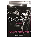 Past Imperfectby Lord Julian Fellowes