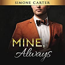 Mine, Always Audiobook by Simone Carter Narrated by Lissa Blackwell