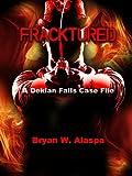 Fracktured: A Deklan Falls Case File (The Deklan Falls Mystery Series Book 2)