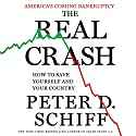 The Real Crash: America's Coming Bankruptcy - How to Save Yourself and Your Country Audiobook by Peter Schiff Narrated by Oliver Wyman