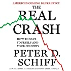The Real Crash: America's Coming Bankruptcy - How to Save Yourself and Your Country Hörbuch von Peter Schiff Gesprochen von: Oliver Wyman