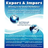 Export & Import - Winning in the Global Marketplace: A Practical Hands-On Guide to Success in International Business, with 100s of Real-World Examplesby Leif Holmvall