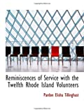 img - for Reminiscences of Service with the Twelfth Rhode Island Volunteers book / textbook / text book