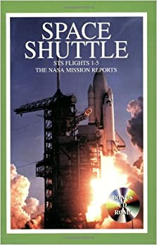 Space Shuttle STS 1 - 5: The NASA Mission Reports: Apogee ...
