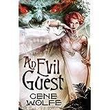 An Evil Guest ~ Gene Wolfe