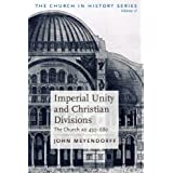 Imperial Unity and Christian Divisions: V. 2: The Church, 450-680 A.D v. 2 (The Church in History)
