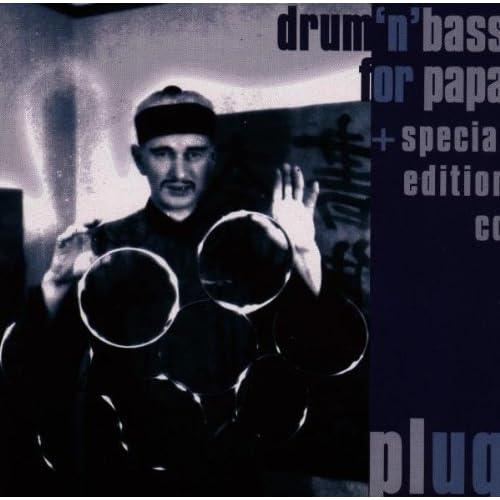 Drum N Bass for Papa / Plug\'s 1 2 & 3