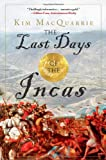 img - for The Last Days of the Incas [Paperback] [2008] (Author) Kim MacQuarrie book / textbook / text book