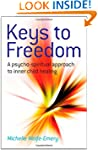 Keys to Freedom: A Psycho-Spiritual A...