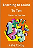 Childrens Book:Learning To COUNT to Ten - The Fun and Easy Way
