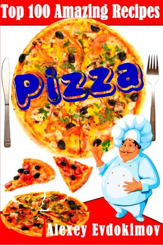 Top 100 Amazing Recipes Pizza