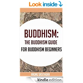 Buddhism: The Buddhism guide for Buddhism beginners (buddhism, buddhism book, buddha, buddhism for beginners,buddhist)