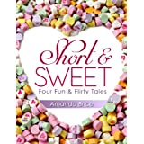 Short & Sweet (Four Fun & Flirty Tales) ~ Amanda Brice