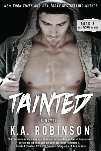 Tainted (Torn Series) by K.A. Robinson