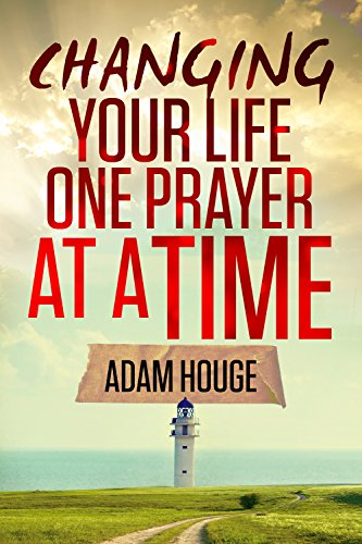 Change Your Life One Prayer at a Time