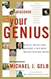 Discover Your Genius: How to Think Like History's 10 Most Revolutionary Minds