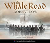 The Whale Road (The Oathsworn Series, Book 1) Robert Low