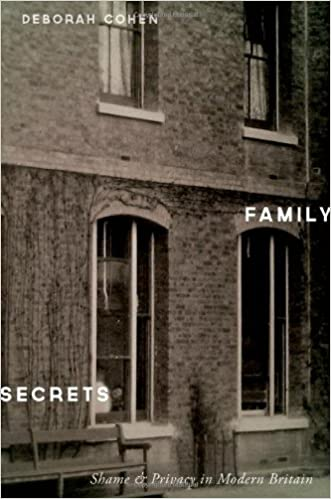 Family Secrets: Shame and Privacy in Modern Britain written by Deborah Cohen