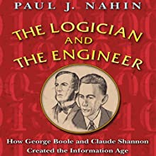 The Logician and the Engineer (       UNABRIDGED) by Paul J. Nahin Narrated by Allan Robertson