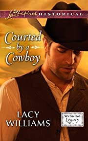 Courted by a Cowboy (Wyoming Legacy)