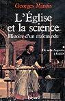 L'Eglise et la science:Histoire d'un malentendu. De saint Augustin à Galilée par Minois