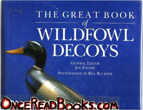 The Great Book of wildfowl Decoys, JOE ENGERS PHOTOGRAPIY: BILL BU