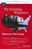 The Enduring Wilderness: Protecting Our Natural Heritage through the Wilderness Act (Speaker's Corner Series)
