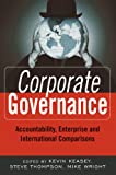 img - for Corporate Governance: Accountability, Enterprise and International Comparisons (The Wiley Finance Series) book / textbook / text book