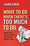 What To Do When Theres Too Much To Do (BK Business)