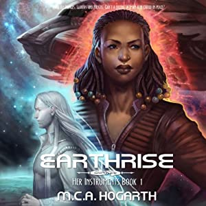 Earthrise: Her Instruments 1 | [M.C.A. Hogarth]