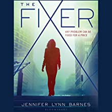 The Fixer Audiobook by Jennifer Lynn Barnes Narrated by Cassandra Morris