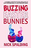 img - for Buzzing Easter Bunnies: A Laugh Out Loud Comedy Sequel book / textbook / text book