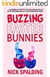 Buzzing Easter Bunnies: A Laugh Out Loud Comedy Sequel