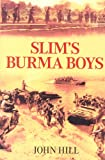 John Hill Slim's Burma Boys