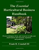 img - for The Essential Horticultural Business Handbook: Proven techniques, forms, and resources to make your small business more focused, organized...and profitable! book / textbook / text book
