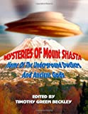 Search : Mysteries of Mount Shasta: Home Of The Underground Dwellers and Ancient Gods