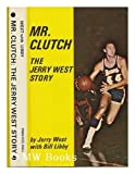 Mr. Clutch: The Jerry West Story (0136047106) by NCCER