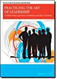 Practicing the Art of Leadership: A Problem-Based Approach to Implementing the ISLLC Standards (4th Edition) (Allyn & Bacon Educational Leadership)
