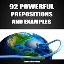 92 Powerful Prepositions and Examples: Inspired by English (       UNABRIDGED) by Zhanna Hamilton Narrated by Sam Scholl